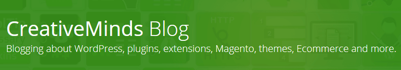 CreativeMinds Blog focused on WordPress-based and Magento-based products